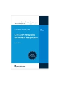 Le Locazioni nella Pratica del Contratto e del Processo di Carrato, Scarpa