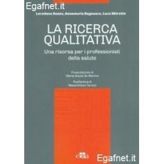 Ricerca Qualitativa di Loredana Sasso, Annamaria Bagnasco, Luca Ghirotto