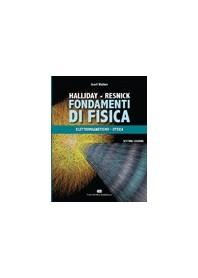 Fondamenti di Fisica di Walker, Halliday, Resnick - Elettromagnetismo Ottica