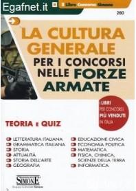 Cultura Generale Per I Concorsi Nelle Forze Armate - Teoria E Quiz di AA.VV.