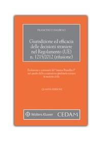 Giurisdizione ed Efficacia delle Decisioni straniere nel Regolamento (UE) n.1215/2012 (rifusione) di Salerno