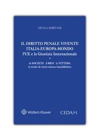 Il Diritto Penale Vivente Italia-Europa-Mondo, l'UE e la Giustizia Internazionale di Bartone