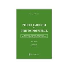 Profili Evolutivi del Diritto Industriale di Ghidini