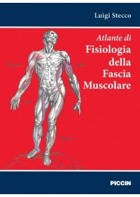Atlante di Anatomia e Fisiologia della Fascia Muscolare di Stecco