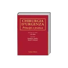 Chirurgia D'Urgenza  Principi e Pratica di  Britt, Trunkey, Feliciano