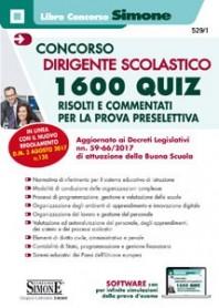 Concorso Dirigente Scolastico 1600 Quiz Risolti e Commentati per la Prova Preselettiva di AA.VV.
