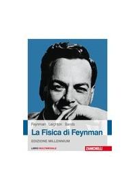 La Fisica di Feynman Vol.1 di Feynman, Leighton, Sands