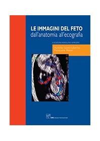 Le Immagini del Feto dall'Anatomia all'Ecografia di Ianniruberto, Rossi