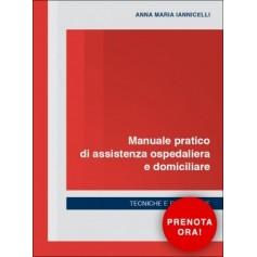 Manuale Pratico di Assistenza Ospedaliera e Domiciliare di Iannicelli