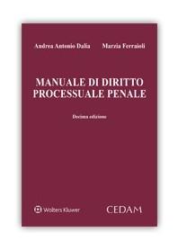 Manuale di Diritto Processuale Penale di Dalia, Ferraioli