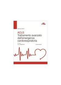 ACLS Trattamento Avanzato dell'Emergenza Cardiorespiratoria di Aehlert