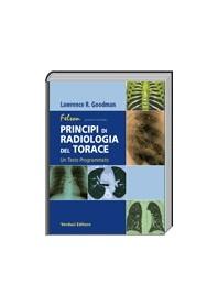 Felson Principi di Radiologia del Torace di Goodman Lawrence