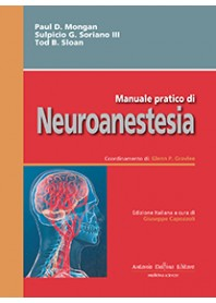 Manuale Pratico di Neuroanestesia di Mongan, Soriano III, Sloan