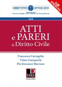ATTI E PARERI DI DIRITTO CIVILE 2018 di Caringella, Campanile, Marrone