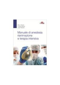 Manuale di Anestesia Rianimazione e Terapia Intensiva di Ranieri, Mascia, Tritapepe