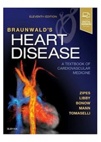 Braunwald' s Heart Disease: A Textbook of Cardiovascular Medicine di Braunwald, Mann, Libby, Bonow, Zipes, Tomaselli