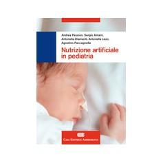 Nutrizione Artificiale in Pediatria di Pession, Amarri, Diamanti, Lezo, Paccagnella
