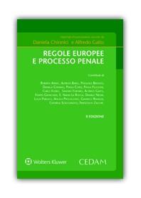 Regole Europee e Processo Penale di Gaito, Chinnici