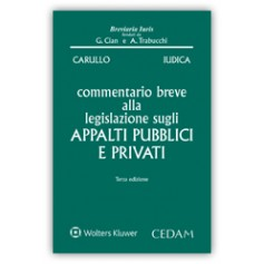 Commentario Breve alla Legislazione sugli Appalti Pubblici e Privati di Iudica, Carullo
