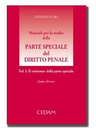 """Manuale Per Lo Studio Della Parte Speciale Del Diritto Penale Vol. I: Il """"Sistema"""" Della Parte Speciale di Flora"""
