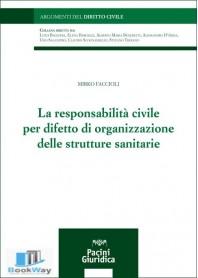 la responsabilita' civile per difetto di organizzazione delle strutture sanitarie