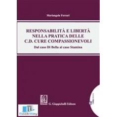 responsabilita' e liberta' nella pratica delle c.d. cure compassionevoli