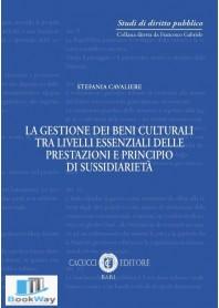 la gestione dei beni culturali tra livelli essenziali delle prestazioni e principio di sussidiarieta'