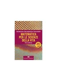 Matematica per le Scienze della Vita di Benedetto, Degli Esposti, Maffei