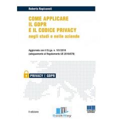 come applicare il gdpr e il codice privacy negli studi e nelle aziende