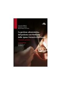 Gestione Odontoiatrica del paziente con Sindrome delle Apnee Ostruttive del Sonno di Milano, Gracco , Di Giosia
