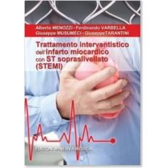 Trattamento Interventistico dell'Infarto Miocardico con ST Sopraslivellato (STEMI) di Menozzi, Varbella, Musumeci, Tarantino