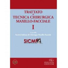 Trattato di Tecnica Chirurgica Maxillo-Facciale. Vol. I di SICMF (Società Italiana di Chirurgia Maxillo-Facciale)