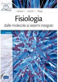 Fisiologia: dalle Molecole ai Sistemi Integrati di Carbone, Aicardi, Maggi