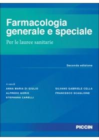 Farmacologia Generale e Speciale per le Lauree Sanitarie di Di Giulio, Gorio, Carelli, Cella, Scaglione