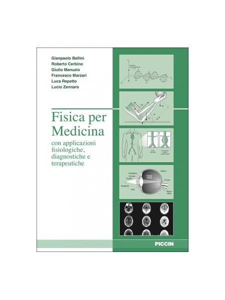 Fisica per Medicina con Applicazioni Fisiologiche, Diagnostiche e Terapeutiche di Bellini, Cerbino, Manuzio, Marzari, Repetto, Z