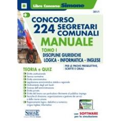 Concorso 224 Segretari Comunali Manuale TOMO I Discipline Giuridiche, Logica, Informatica e Inglese