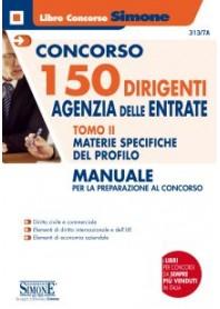 Concorso 150 Dirigenti Agenzia delle Entrate Tomo II Materie Specifiche del Profilo Manuale