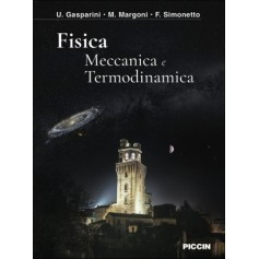 Fisica Meccanica e Termodinamica di Gasparini, Margoni, Simonetto