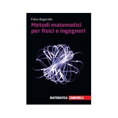 Metodi Matematici per Fisici e Ingegneri di Bagarello