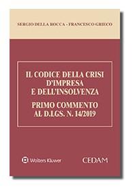 Il Codice della Crisi d'Impresa Primo commento al d.lgs. n. 14/2019 di Della Rocca, Grieco