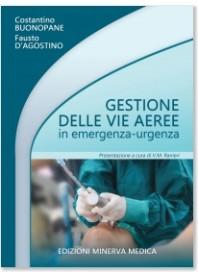 Gestione delle Vie Aeree in Emergenza-Urgenza di Buonopane, D'Agostino