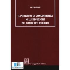 il principio di concorrenza nell'esecuzione dei contratti pubblici