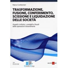 trasformazione, fusione, conferimento, scissione e liquidazione delle societa'