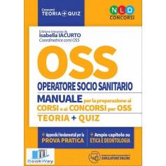 oss - operatore socio sanitario - manuale per la preparazione ai corsi e ai concorsi per oss