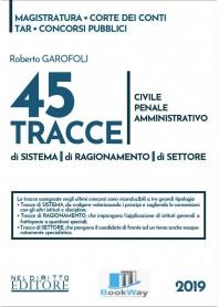 45 tracce di sistema, di ragionamento, di settore - civile penale amministrativo