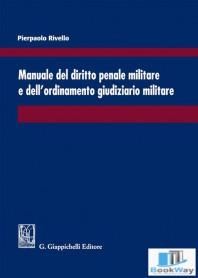 manuale del diritto penale militare e dell'ordinamento giudiziario militare