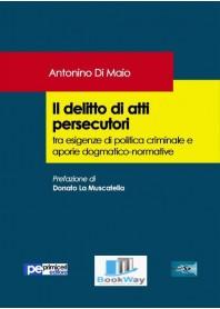 il delitto di atti persecutori