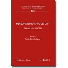 Persona e Mercato dei Dati. Riflessioni sul GDPR di Zorzi Galgano