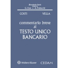 Commentario Breve al Testo Unico Bancario di Costi, Vella