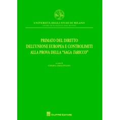 """Primato del Diritto dell'Unione Europea e Controlimiti alla Prova della """"Saga Taricco"""" di Amalfitano"""